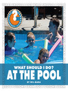 What Should I Do? At the Pool (eBook)